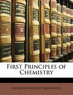 First Principles of Chemistry - Brownlee, Raymond Bedell