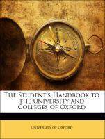 The Student's Handbook to the University and Colleges of Oxford - University of Oxford