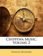 Chippewa Music, Volume 2 - Densmore, Frances