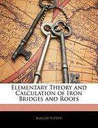 Elementary Theory and Calculation of Iron Bridges and Roofs - Ritter, August