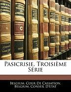 Pasicrisie, Troisime Serie