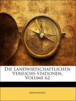 Die Landwirtschaftlichen Versuchs-Stationen, Volume 62 - Anonymous