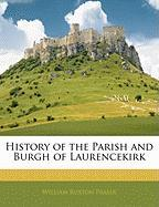 History of the Parish and Burgh of Laurencekirk - Fraser, William Ruxton
