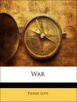 War - Loti, Pierre; Laurie, Marjorie