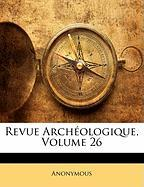 Revue Arch Ologique, Volume 26 - Anonymous