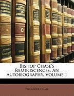 Bishop Chase's Reminiscences: An Autobiography, Volume 1 - Chase, Philander