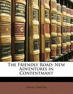 The Friendly Road: New Adventures in Contentmant - Grayson, David