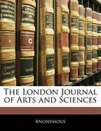 The London Journal of Arts and Sciences - Anonymous