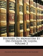 Histoire Du Monast Re Et Des V Ques de Lu On, Volume 2 - La De Vaudor, Armand-Dsir Fontenel
