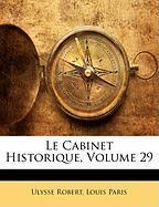 Le Cabinet Historique, Volume 29 - Robert, Ulysse; Paris, Louis