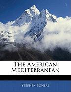 The American Mediterranean - Bonsal, Stephen