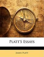 Platt's Essays - Platt, James