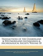 Transactions of the Cumberland & Westmoreland Antiquarian & Archeological Society, Volume 10