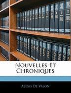 Nouvelles Et Chroniques - De Valon, Alexis