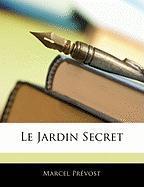 Le Jardin Secret - Prvost, Marcel
