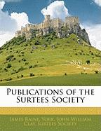 Publications of the Surtees Society - Raine, James