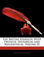 The British Essayists: With Prefaces, Historical and Biographical, Volume 25 - Chalmers, Alexander