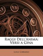 Raggi Dell'anima: Versi a Gina - Cibrario, Luigi