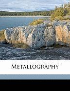 Metallography - Desch, Cecil Henry