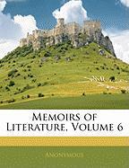 Memoirs of Literature, Volume 6 - Anonymous