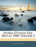 Storia D'Italia Dal 1814 Al 1880, Volume 3 - Nisco, Niccola