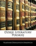 Dzieje Literatury Polskiej - Spasovich, Vladimir Danilovich