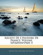 Soci T de L'Histoire de France, Volume 169, Part 5