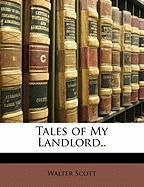 Tales of My Landlord, . - Scott, Walter
