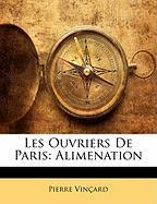 Les Ouvriers de Paris: Alimenation - Vinard, Pierre