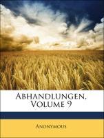 Abhandlungen, Volume 9 - Anonymous