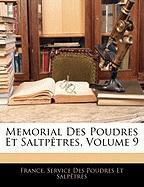 Memorial Des Poudres Et Saltp Tres, Volume 9