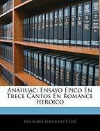 An Huac: Ensayo Pico En Trece Cantos En Romance Her Ico - Cos, Jos Mara Rodrguez y.