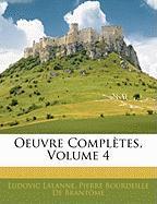 Oeuvre Compl Tes, Volume 4 - Lalanne, Ludovic; De Brantme, Pierre Bourdeille