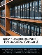 Rijks Geschiedkundige Publicati N, Volume 3