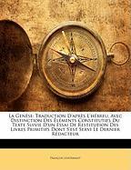 La Gen Se: Traduction D'Apr?'s L'h Breu, Avec Distinction Des L Ments Constitutifs Du Texte Suivie D'Un Essai de Restitution Des - Lenormant, Franois