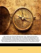 Recherches Sur Le Domesday; Ou, Liber Censualis D'Angleterre: Ainsi Que Sur Le Liber de Winton Et Le Boldonbook, Contenant IO. Une Description de Ces - Anonymous