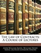 The Law of Contracts: A Course of Lectures - Smith, John William; Rawle, William Henry; Symons, Jelinger Cookson