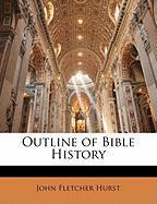 Outline of Bible History - Hurst, John Fletcher