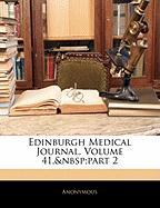Edinburgh Medical Journal, Volume 41, Part 2 - Anonymous