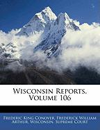 Wisconsin Reports, Volume 106