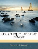 Les Reliques de Saint Benoit - Chamard, Franois; Chamard, Francois