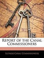 Report of the Canal Commissioners - Commissioners, Illinois Canal