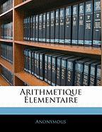 Arithmetique Elementaire - Anonymous