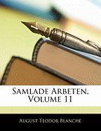 Samlade Arbeten, Volume 11 - Blanche, August Teodor
