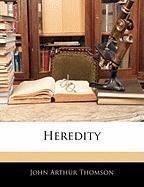 Heredity - Thomson, John Arthur