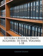 Lettera I-XXXVI Su Dante Alighieri: 1a Serie, Volumes 1-18 - Galanti, Carmine