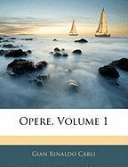 Opere, Volume 1 - Carli, Gian Rinaldo