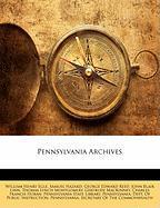 Pennsylvania Archives - Egle, William Henry; Hazard, Samuel; Reed, George Edward