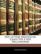 Due Lettere Dantesche: Canti VIII E XIII Dell'inferno - Medin, Antonio