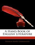A Hand-Book of English Literature - Underwood, Francis Henry